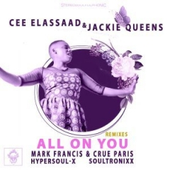 Cee ElAssaad X Jackie Queens - All On You (Soultronixx Remix)